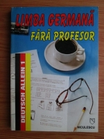 Kristine Lazar -  Limba germana fara profesor (volumul 1)
