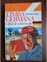 Kristine Lazar - Limba germana, ghid de conversatie
