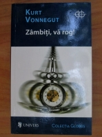 Anticariat: Kurt Vonnegut - Zambiti, va rog!