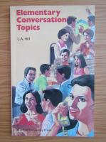 Anticariat: L. A. Hill - Elementary Conversation Topics