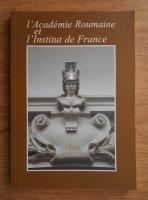 Anticariat: L'Academie Roumaine. L'institut de France 1866-2006
