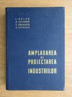 L. Adler, Z. Solomon - Amplasarea si proiectarea industriilor