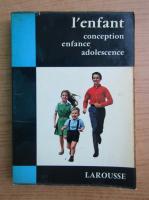 Anticariat: L'enfant conception enfance adolescence