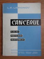 L. F. Larionov - Cancerul. Cauze, prevenire, tratament