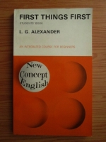 Anticariat: L. G. Alexander - First things first. Students book