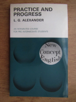 L. G. Alexander - Practice and progress