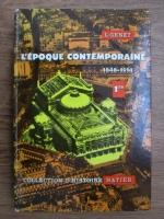 Anticariat: L. Genet - L epoque contemporaine 1848-1914