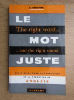 Anticariat: L. Guierre - Le mot juste