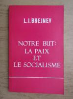 L. I. Brejnev - Notre but. La paix et le socialisme
