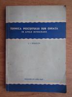 L. I. Denisov - Tehnica pescuitului sub gheata in apele interioare