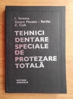 L. Ieremia - Tehnici dentare speciale de protezare totala