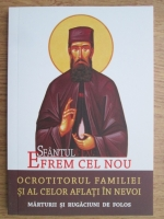 Anticariat: L. S. Desartovici - Sfantul Efrem cel nou. Ocrotitorul familiei si al celor aflati in nevoi. Marturii si rugaciuni de folos