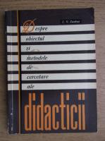 L. V. Zankov - Despre obiectul si metodele de cercetare ale didacticii