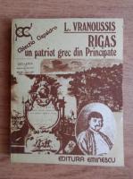 Anticariat: L. Vranoussis - Rigas un patriot grec din Principate