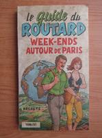 La guide du routard. Weekend autour de Paris