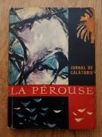 Anticariat: La Perouse - Jurnal de calatorie
