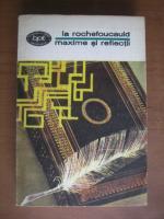 Anticariat: La Rochefoucauld - Maxime si reflectii