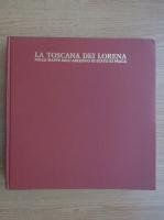 Anticariat: La Toscana dei Lorena. Nelle mappe dell'archivio di stato di Praga