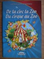 Anticariat: Lacramioara Stoenescu - De la circ la Zoo (editie bilingva)