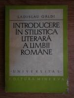 Anticariat: Ladislau Galdi - Introducere in stilistica literara a limbii romane