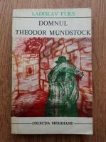 Anticariat: Ladislav Fuks - Domnul Theodor Mundstock
