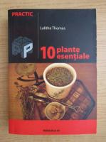 Lalitha Thomas - 10 plante esentiale