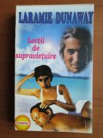 Laramie Dunaway - Lectii de supravietuire