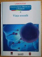 Larousse. Enciclopedia medicala a familiei - vol. 2: Viata sexuala