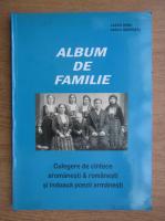 Lascu Dima - Album de familie. Culegere de cantece aromanesti si romanesti si indoua poezii armanesti