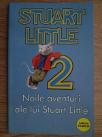 Anticariat: Laura Hunt - Stuart Little 2. Noile aventuri ale lui Stuart Little