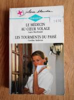 Anticariat: Laura MacDonald, Caroline Anderson - Le medecin au coeur volage. Les tourments du passe