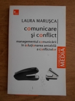 Laura Marusca - Comunicare si conflict