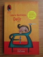 Anticariat: Laura Restrepo - Delir