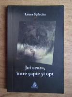 Anticariat: Laura Sgarcitu - Joi seara, intre sapte si opt