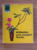 Anticariat: Laura Sigarteu Petrina - Ikebana - arta aranjarii florilor