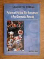 Anticariat: Laura Stefan - Patterns of political elite recruitment in post-communist Romania