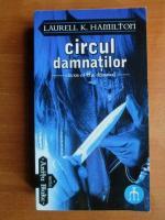 Anticariat: Laurell K. Hamilton - Circul Damnatilor