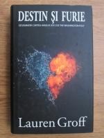 Anticariat: Lauren Groff - Destin si furie