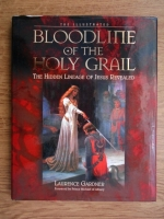 Anticariat: Laurence Gardner - Bloodlife of the Holy Grail