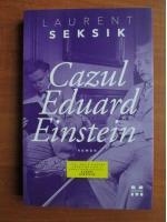 Anticariat: Laurent Seksik - Cazul Eduard Einstein
