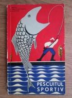 Laurentiu Bratu - Pescuitul sportiv