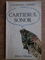 Anticariat: Laurentiu Cernet - Cartierul sonor
