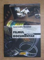 Laurentiu Damian - Filmul documentar. Despre documentar, inca ceva in plus