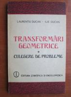 Laurentiu Duican - Transformari geometrice. Culegere de probleme