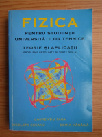 Laurentiu Fara - Fizica pentru studentii universitatilor tehnice