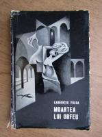 Anticariat: Laurentiu Fulga - Moartea lui Orfeu