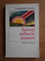 Anticariat: Laurentiu Fulga - Salvati sufletele noastre