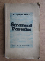 Anticariat: Laurentiu Fulga - Straniul paradis (1942)