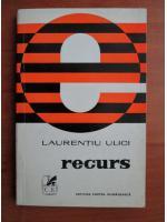 Laurentiu Ulici - Recurs