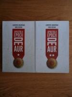 Laurentiu Ungureanu - Apostolii epocii de aur (2 volume)
